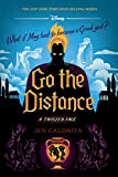 Go the Distance: A Twisted Tale (Twisted...