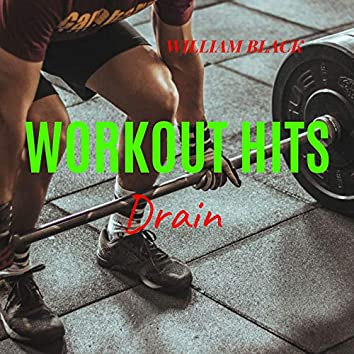 Workout Hits: Drain