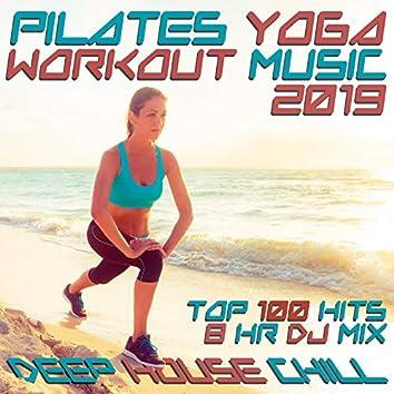 Pilates Yoga Workout Music 2019 Deep House Chill Top 100 Hits 8 Hr DJ Mix