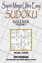 Super Mega Ultra Easy Sudoku: Volume 1