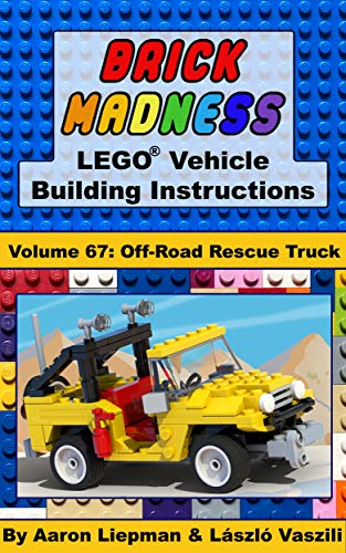 Brick Madness - LEGO Vehicle Building Instructions: Volume 67 - Off-Road Rescue Truck (Brick Madness - LEGO Project Building Instructions) (English Edition)