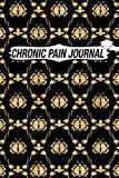 Chronic Pain Journal: Chronic Pain Log Book Symptom Tracker and Health Diary Journal for Pain Management with Easy to Use Daily Format Pain management ... treatment, organisation and management