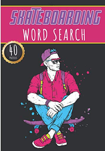 Skateboarding Word Search: Skater Word Search | 40 Puzzles With Word Scramble for Adults, Kids and Seniors | More Than 300 Skateboards Words On Board ... and Name of Tricks and Skaters Vocabulary