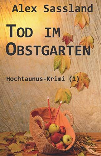 Tod im Obstgarten: Hochtaunus-Krimi (1)