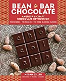 Bean-to-Bar Chocolate: Americas Craft Chocolate Revolution: The Origins, the Makers, and the Mind-Blowing Flavors