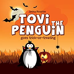 Tovi the Penguin goes trick-or-treating by [Janina Rossiter]