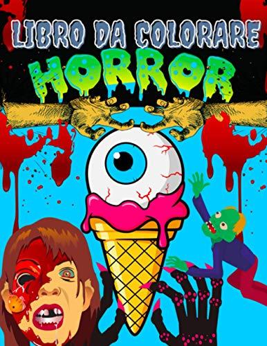 Libro da colorare Horror: 30 illustrazioni di zombie e mostri