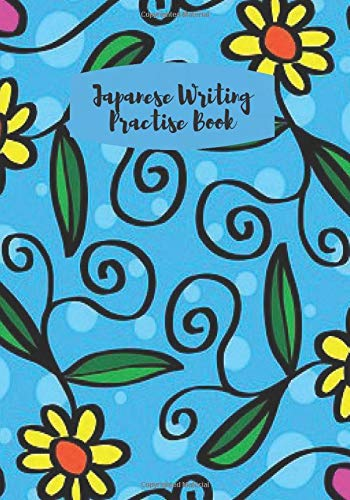 Japanese Writing Practise Book: Japanese Composition Notebook for Language Study for Writing Practice and Note Taking. Hiragana, Katakana, Kanji Kana ... 110 Pages. (Japanese Letter Book, Band 40)
