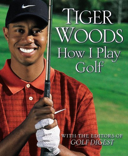 How I Play Golf by Tiger Woods (2011-04-08)