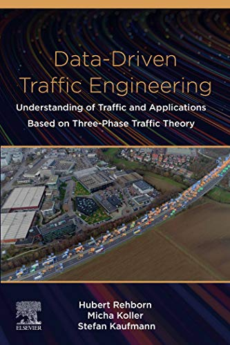 Data-Driven Traffic Engineering: Understanding of Traffic and Applications Based on Three-Phase Traffic Theory (English Edition)