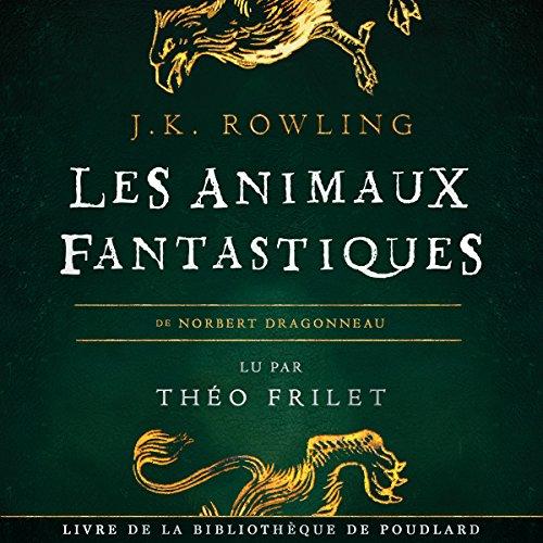 Couverture de Les Animaux fantastiques (La bibliothèque de Poudlard 1)