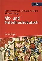 Alt- und Mittelhochdeutsch: Arbeitsbuch zur Grammatik der aelteren deutschen Sprachstufen und zur deutschen Sprachgeschichte