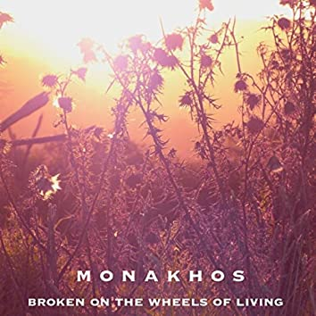 Broken on the Wheels of Living