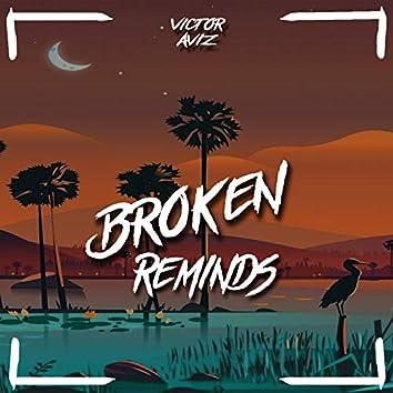 Broken Reminds