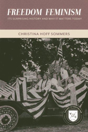 Freedom Feminism: Its Surprising History and Why It Matters Today (Values and Capitalism)
