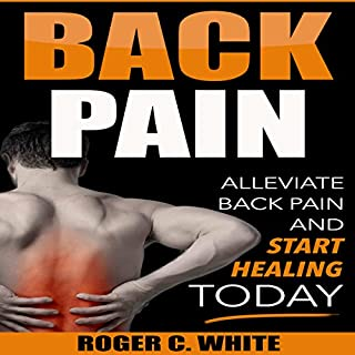 Back Pain: Alleviate Back Pain and Start Healing Today audiobook cover art