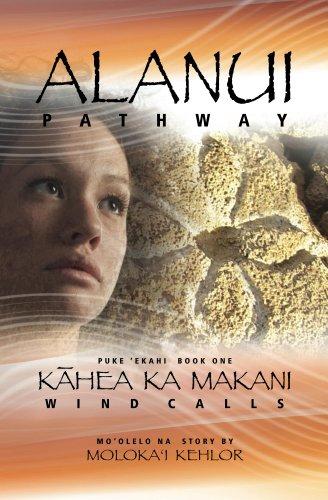 Alanui - Kahea Ka Makani (Alanui - Pathway Book 1)