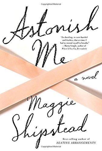 Image of Astonish Me: A novel