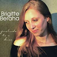 Prelude to a Kiss by Brigitte Beraha