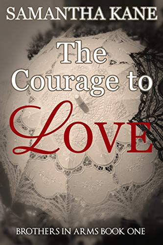 The Courage to Love (Brothers in Arms Book 1) (English Edition)