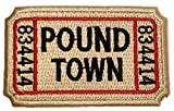 PatchClub Ticket to Pound Town Patch - Iron On/Sew On - Fully Embroidered, Beige Color - Funny Morale, Tactical, Military Patch - Perfect for Your Tactical Military Army Gear, Backpack, Cap, Vest