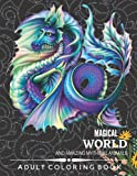 Magical World and Amazing Mythical Animals: Adult Coloring Book Chimera, Phoenix, Mermaids, Pegasus, Unicorn, Dragon, Hydra and other