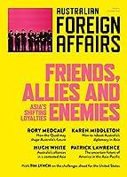 Friends, Allies and Enemies: Australian Foreign Affairs 10