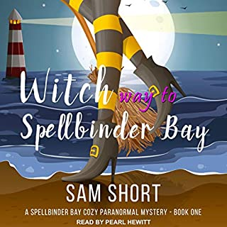 Witch Way to Spellbinder Bay     Spellbinder Bay Cozy Paranormal Mystery Series, Book 1              By:                                                                                                                                 Sam Short                               Narrated by:                                                                                                                                 Pearl Hewitt                      Length: 8 hrs and 16 mins     20 ratings     Overall 4.5