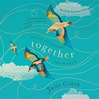 Together                   By:                                                                                                                                 Julie Cohen                               Narrated by:                                                                                                                                 Gemma Whelan                      Length: 10 hrs and 30 mins     177 ratings     Overall 4.3