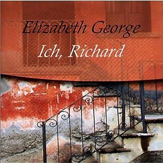 Ich, Richard                   Autor:                                                                                                                                 Elizabeth George                               Sprecher:                                                                                                                                 David Nathan                      Spieldauer: 1 Std. und 9 Min.     29 Bewertungen     Gesamt 3,4
