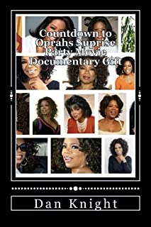 Countdown to Oprahs Suprise Party Movie Documentary Gift: Because We Love Oprah We Will Surpise Her
