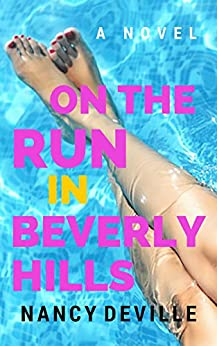 On the Run in Beverly Hills by [Nancy Deville]
