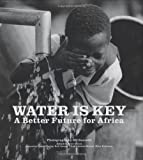 Water is Key: A Better Future for Africa