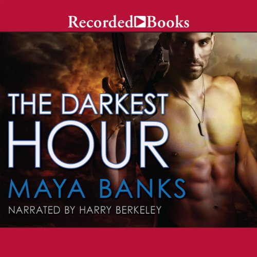 The Darkest Hour     Kelly Group International, Book 1              Written by:                                                                                                                                 Maya Banks                               Narrated by:                                                                                                                                 Harry Berkeley                      Length: 10 hrs and 46 mins     4 ratings     Overall 5.0