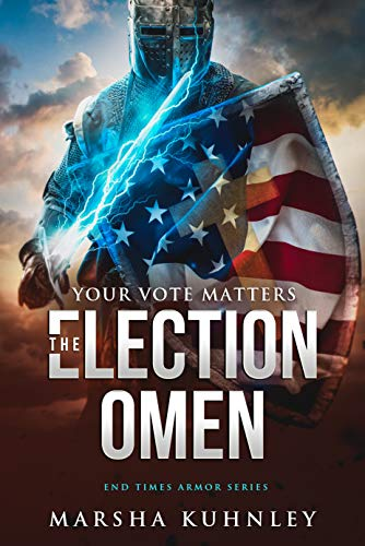 The Election Omen: Your Vote Matters (End Times Armor Series Book 1) by [Marsha Kuhnley]
