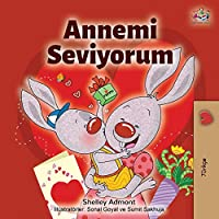 I Love My Mom (Turkish Edition): Annemi Seviyorum (Turkish Bedtime Collection)