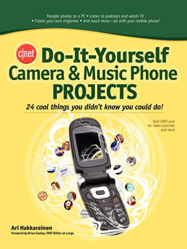 Price comparison product image CNET Do-It-Yourself Camera and Music Phone Projects: 24 Cool Things You Didn't Know You Could Do!