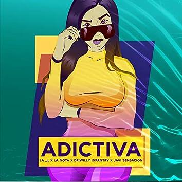 Adictiva (feat. La L, La Nota Sensacion & Dr. Willy Infantry)