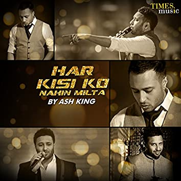 Har Kisi Ko Nahin Milta - Single