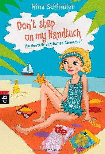 Don't step on my Handtuch: Ein deutsch-englisches Abenteuer