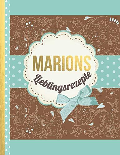 Marions Lieblingsrezepte: Das personalisierte Rezeptbuch
