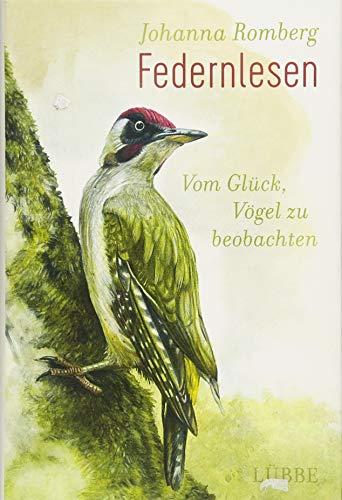 Federnlesen: Vom Glück, Vögel zu beobachten