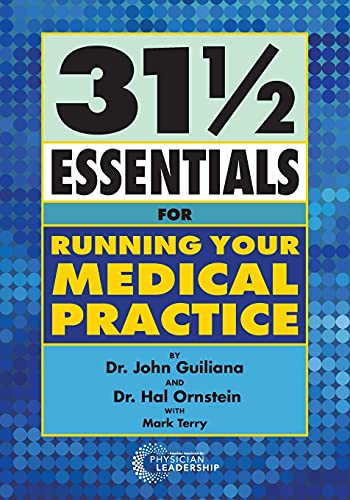 Compare Textbook Prices for 31 1/2 Essentials for Running Your Medical Practice 1 Edition ISBN 9780982705513 by Guiliana, John