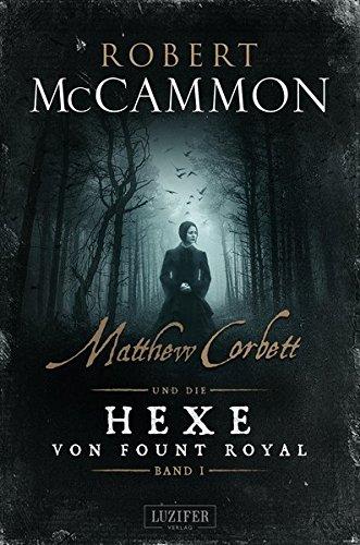 MATTHEW CORBETT und die Hexe von Fount Royal - Band 1: historischer Thriller