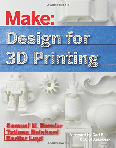 Design for 3D Printing: Scanning, Creating, Editing, Remixing, and Making in Three Dimensions
