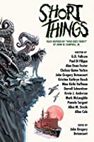Short Things: Tales Inspired by Who Goes There? by John W. Campbell, Jr.
