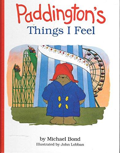 Paddington's Things I Feel