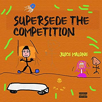 Supersede the Competition