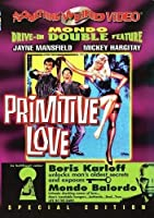 Primitive Love & Mondo Balordo