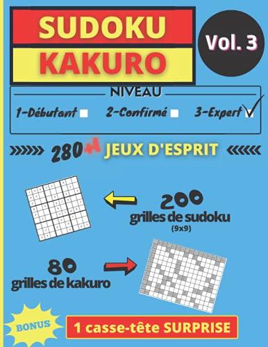 SUDOKU KAKURO Vol. 3: 280 grilles + 1 casse tête SURPRISE en bonus | Jeux d'esprit pour exercer sa mémoire, sa logique, sa concentration, ses facultés ... | Pour amateur de chiffres | Niveau Expert